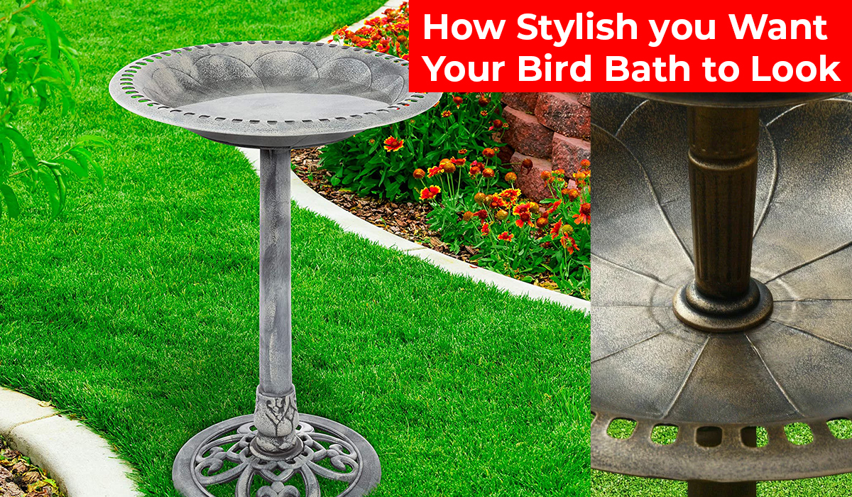 How stylish you want your bird bath to look